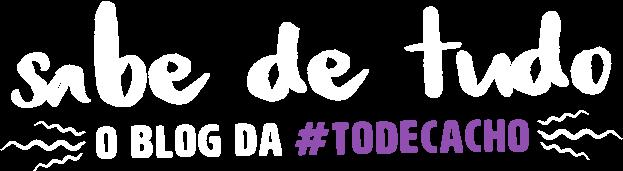 Sabe de Tudo - O Blog da #ToDeCacho